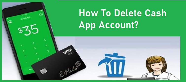 How To Delete Cash App Account?