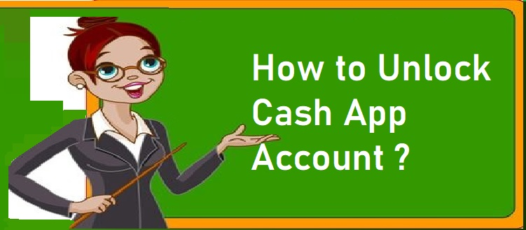 How to unlock cash app account ?