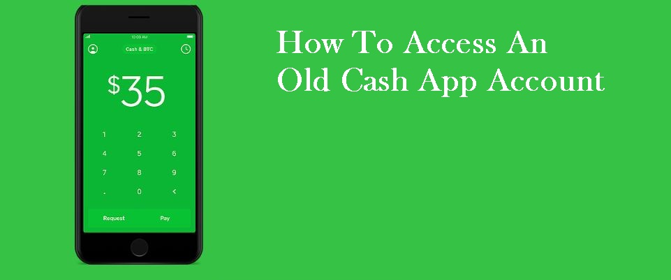 How To Access An Old Cash App Account